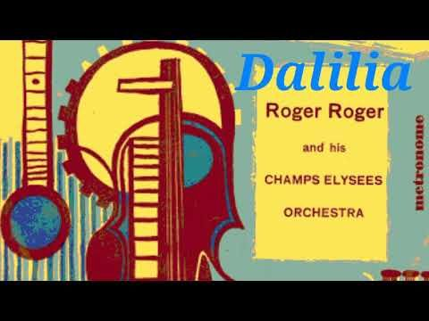 Dalilia - ROGER ROGER & CHAMPS ELYSEES ORCHESTRA  - YouTube