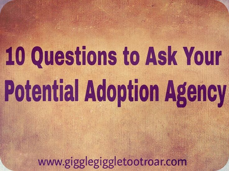 10 questions to ask your potential adoption agency