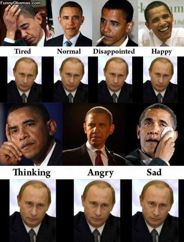 """Putin - """"Yes mr. president , you are most thoughtful ,intelligent man in room. Me ? I'm just simple ex-KGB agent.Russia #1 ally of barrack. Honest.""""                                      Putin under breath - """"I must break you"""""""