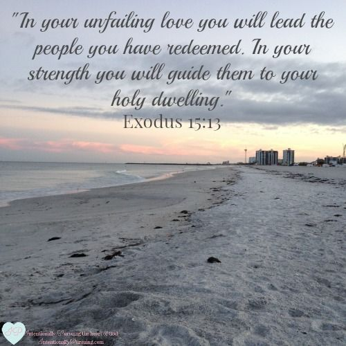 Exodus 15:13 - God's Unfailing Love - IntentionallyPursuing.com