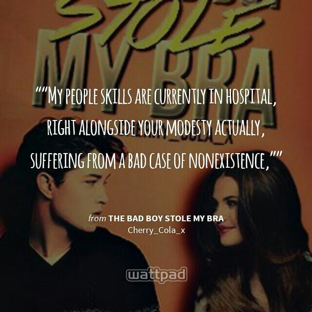 17 best wattpad quotes images on pinterest wattpad quotes wattpad from wattpad the bad boy stole my bra it is a nice story install wattpad and read this story it is so nice please read it and comment down below stopboris Images