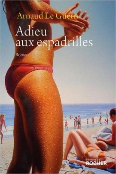 Adieu aux espadrilles est un roman de Arnaud Le Guern publié aux éditions du Rocher. Une critique de Dahlem pour L'Ivre de Lire !