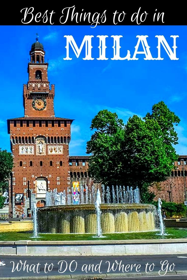 Best Things To Do In Milan Italy What To Do In Milan And Where