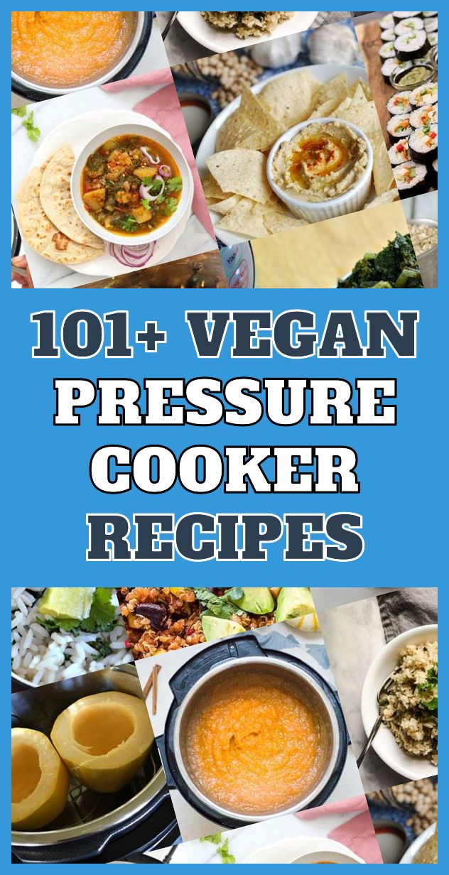 This Are The 101 Best Vegan Pressure Cooker Meals Of This
