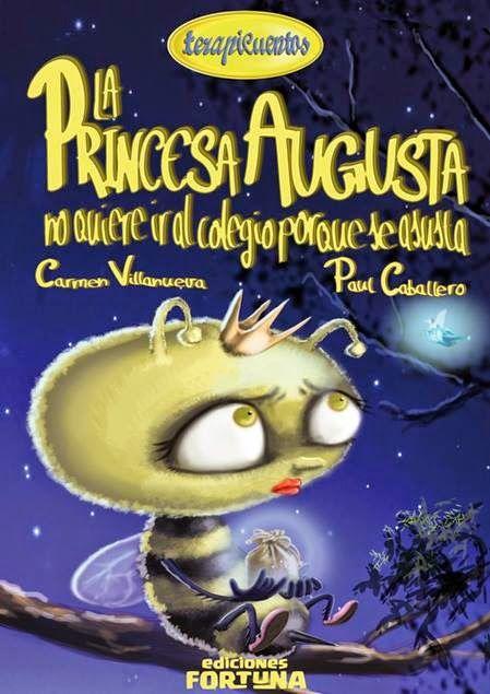 """""""La princesa Augusta no quiere ir al colegio porque se asusta"""" - Carmen Villanueva (Ediciones Fortuna)"""