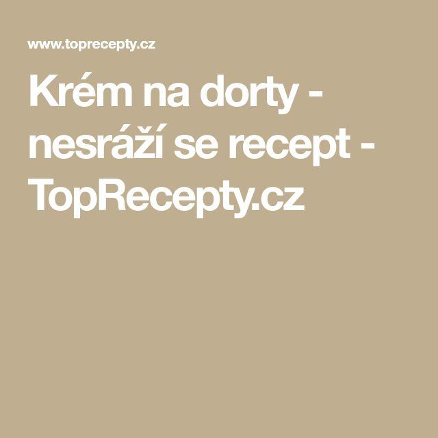Krém na dorty - nesráží se recept - TopRecepty.cz