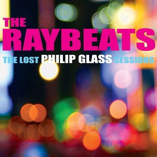The Lost Philip Glass Sessions [CD]