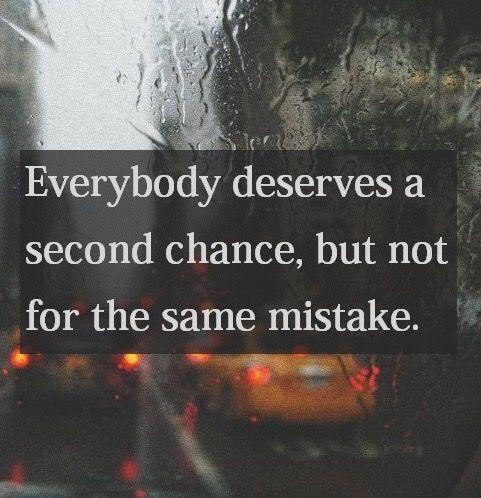 Tutti possono avere una seconda possibilità, ma non per lo stesso errore.