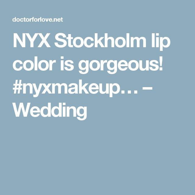 NYX Stockholm lip color is gorgeous! #nyxmakeup… – Wedding