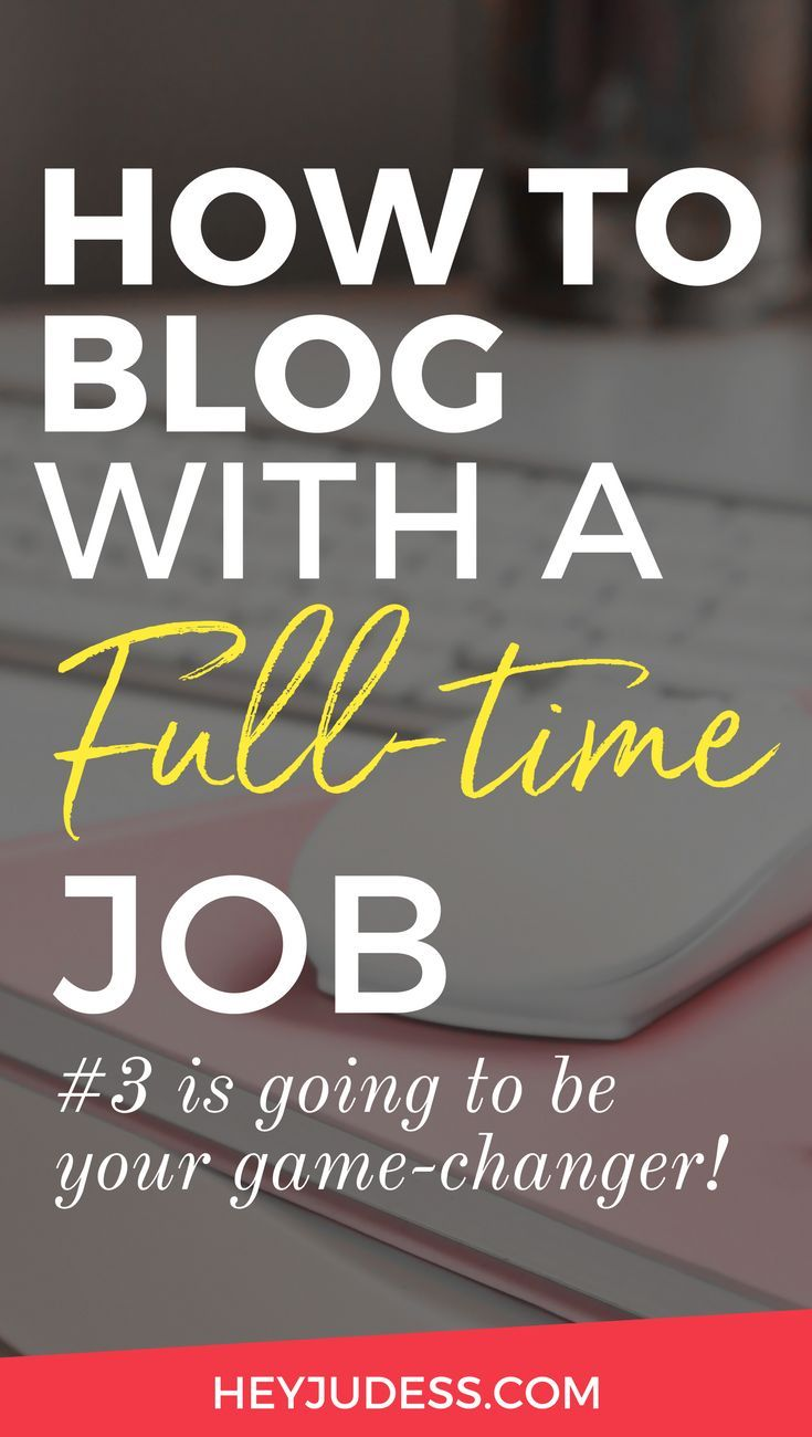 How to Blog With a Full Time Job   #heyjudess #bloggingforbeginners #producitivtytips #bloggingtips #millennials