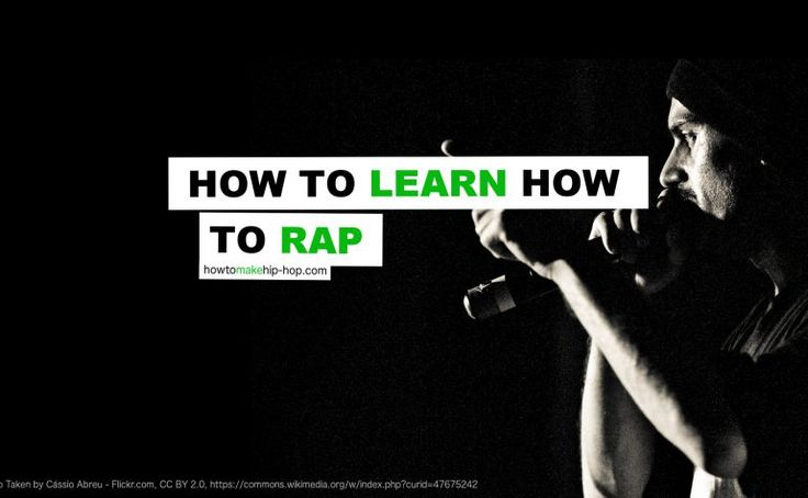 How To Learn How To Rap: 5 Easy Steps To Get You Going