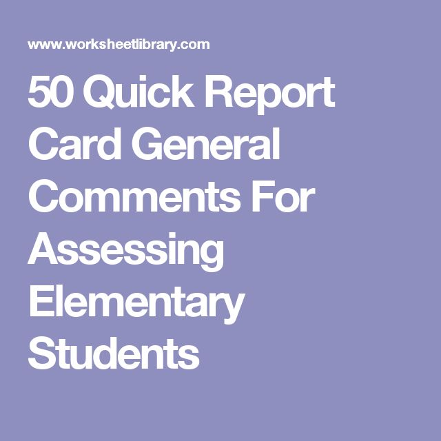 50 Quick Report Card General Comments For Assessing Elementary Students