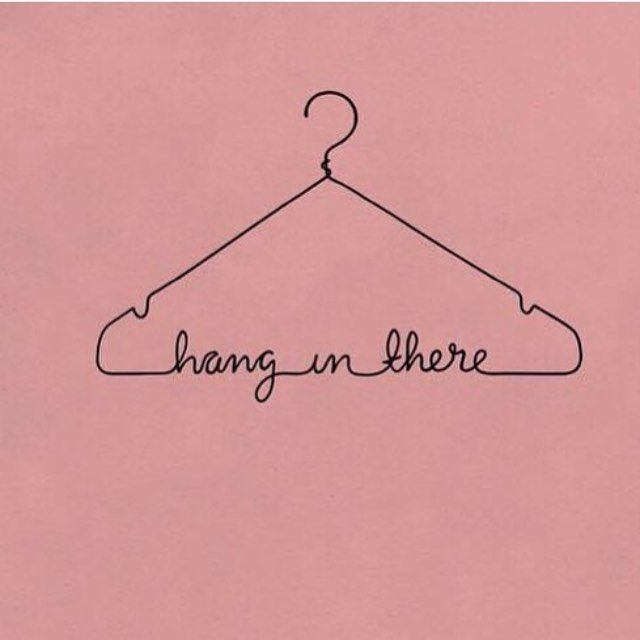 "Quote....""Hang in there"""