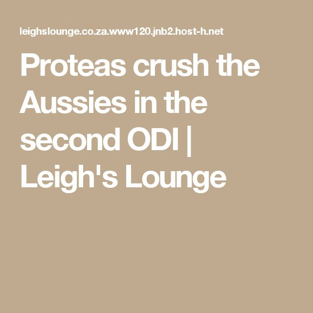 Proteas crush the Aussies in the second ODI | Leigh's Lounge