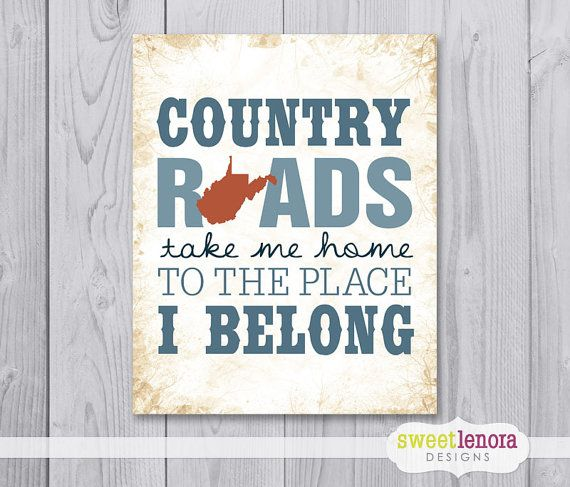 Country Roads, Take Me Home, To the Place, I Belong - West Virginia - 8x10 - Print on Etsy, $16.95