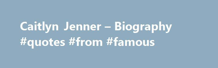 """Caitlyn Jenner – Biography #quotes #from #famous http://quote.remmont.com/caitlyn-jenner-biography-quotes-from-famous/  Biography Was an Olympic decathlon winner in 1976. Despite the urban legend that Caitlyn Jenner (Bruce, at the time) turned down the title role in (1978), the book """"The Making of Superman"""" by David Michael Petrou, and a February 1980 People Magazine article, stated clearly that Jenner auditioned for but, in fact, was never offered […]"""
