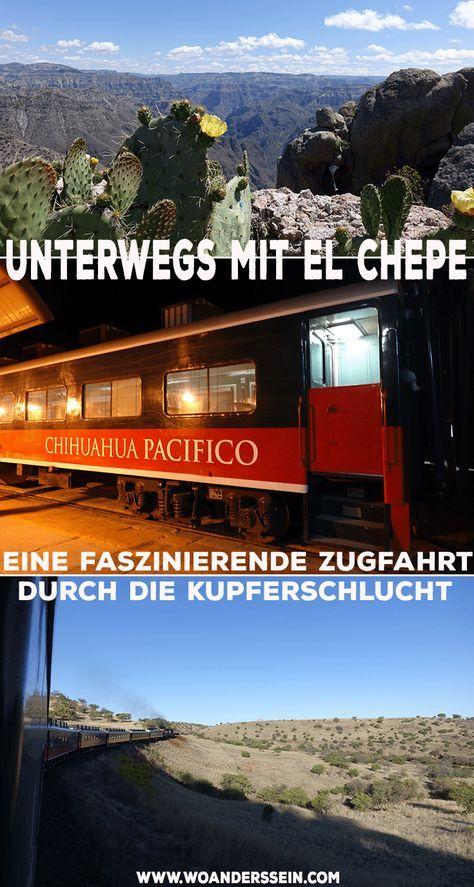Reisebericht - El Chepe - Eine der schönste Bahnstrecke der Welt - Chihuahua nach El Fuerte durch die Kupferschkucht - Mexiko