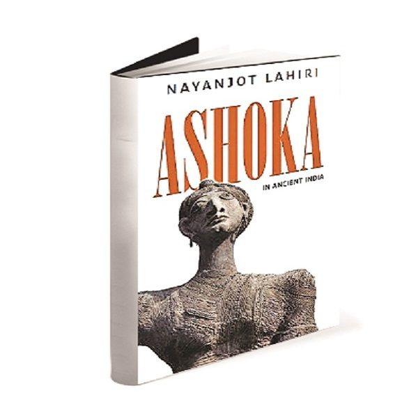 Ashoka; Author: Nayanjot Lahiri