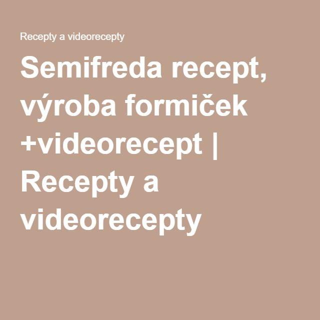 Semifreda recept, výroba formiček +videorecept | Recepty a videorecepty