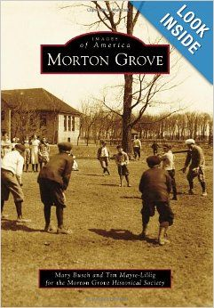 Morton Grove (Images of America): Mary Busch, Tim Mayse-Lillig for the Morton Grove Historical Society: 9780738598819: Amazon.com: Books