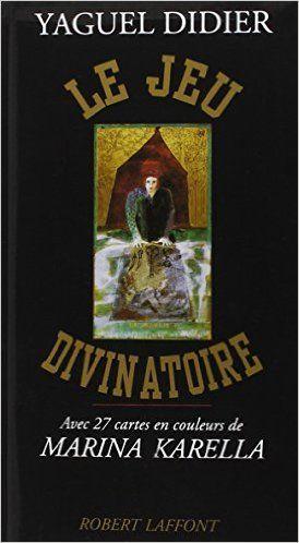 Amazon.fr - Le jeu divinatoire - Yaguel Didier, Marina Karella - Livres