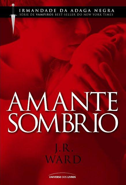 AMANTE SOMBRIO - IRMANDADE DA ADAGA NEGRA - LIVRO 1