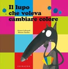 bibidi bobidi books: Il lupo che voleva cambiare colore