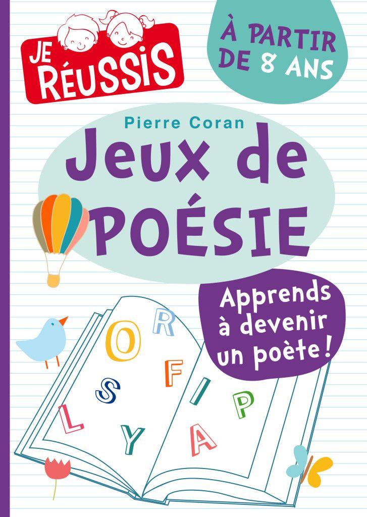 Jeux de poésie • Pierre Coran   https://www.amazon.fr/Jeux-po%C3%A9sie-partie-ans-Apprendre/dp/2875461001/ref=sr_1_1?s=books&ie=UTF8&qid=1481806875&sr=1-1&keywords=9782875461001