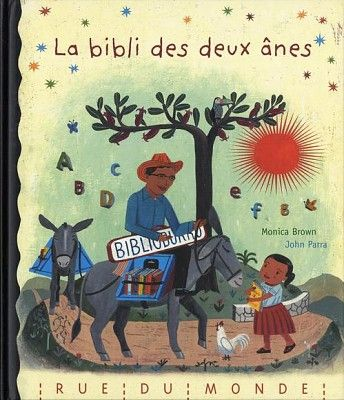 ALTRUISTE  La bibli des deux ânes de Monica Brown (Rue du monde 2011 - album illustré par John Parra)
