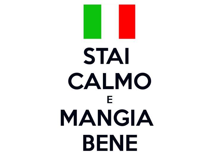 Stai calmo e mangia bene  (Keep calm and eat well)