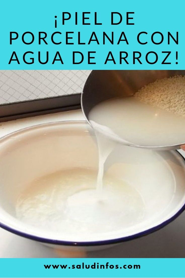 Piel De Porcelana Con Agua De Arroz Piel Agua Arroz Agua De