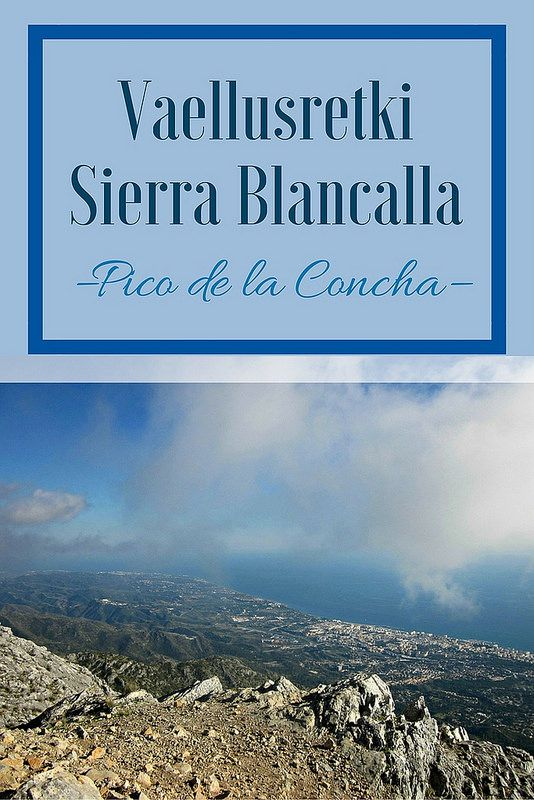 Vaellusretki Sierra Blancalla – Pico de la Concha | Live now – dream later -matkablogi