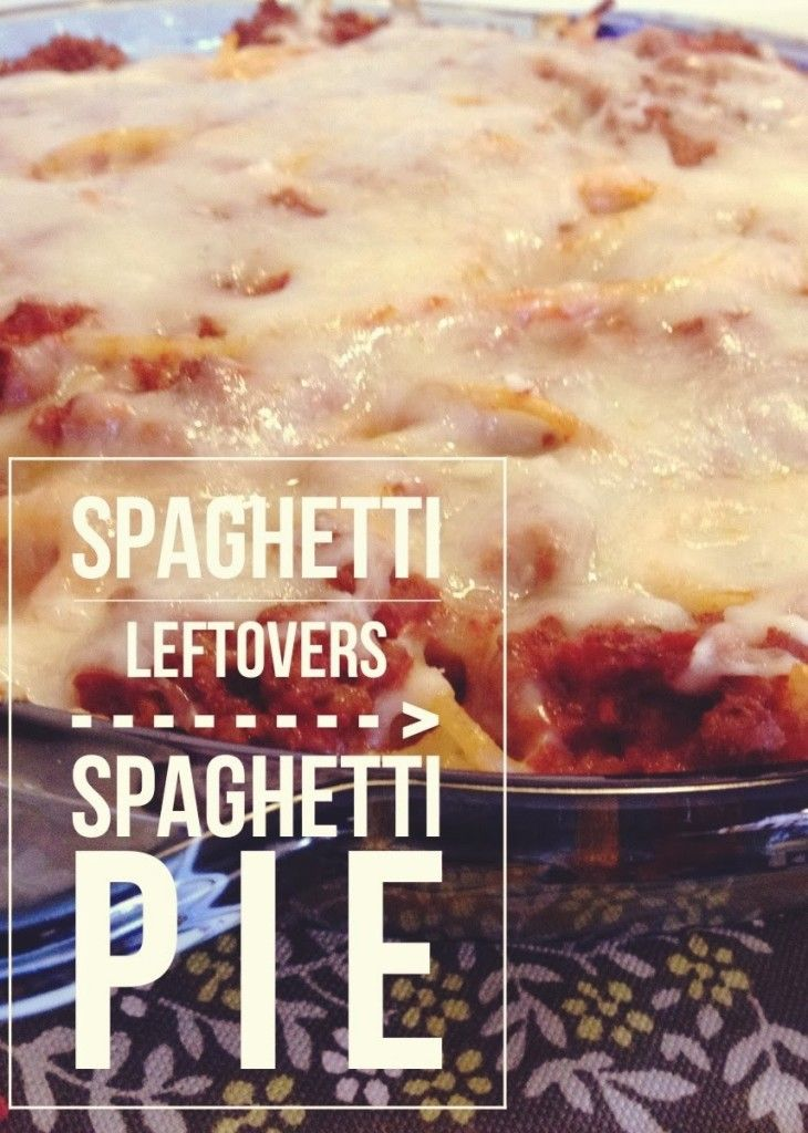How to Turn Spaghetti Leftovers Into Spaghetti Pie - gives a tasty brand new meal to boring leftovers