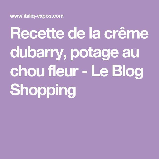 Recette de la crême dubarry, potage au chou fleur - Le Blog Shopping