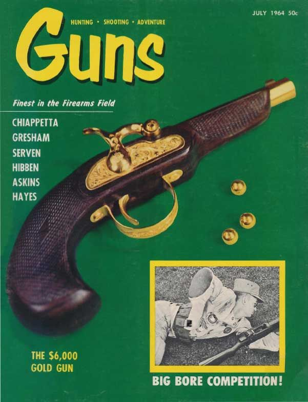GUNS Magazine July 1964 | Classic Editions of GUNS Magazine | Click here to read this: http://www.gunsmagazine.com/1964issues/G0764.pdf