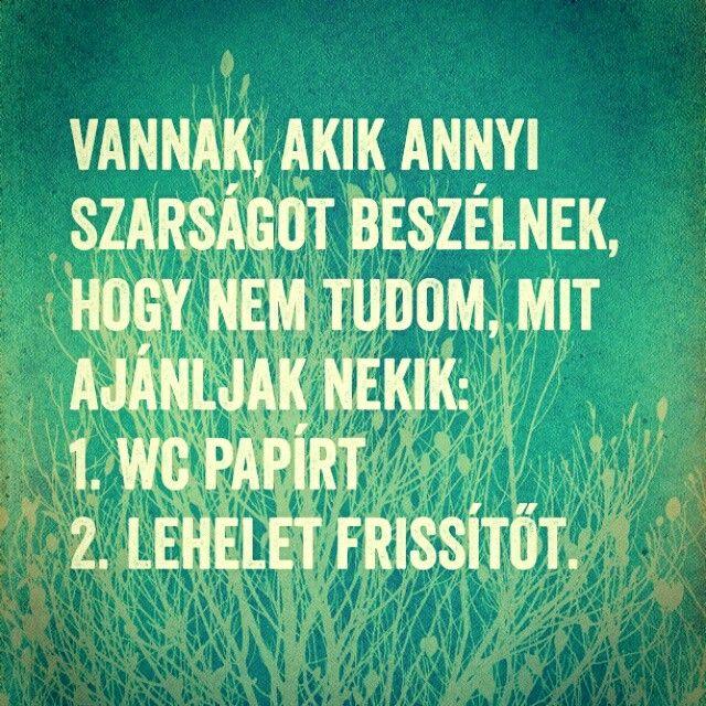 #idézetek #jódumák #poénok #http://www.onlinestratega.info #eldobodazagyad