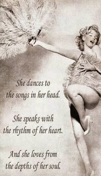 She danced to the music in her head and the rythem in her heart Marilynn Monroe quote.  www.oshuntravel.com