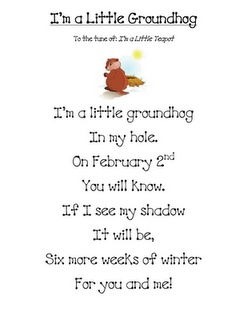 "Song, ""I'm a Little Groundhog""   to the tune of ""I'm a Little Teapot"" - Re-pinned by @PediaStaff – Please Visit http://ht.ly/63sNt for all our pediatric therapy pins"