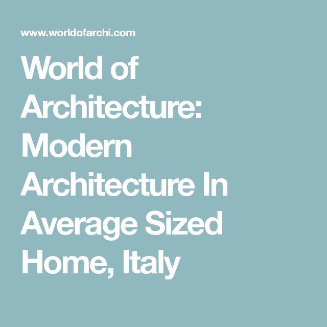 World of Architecture: Modern Architecture In Average Sized Home, Italy