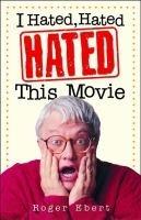 I Hated, Hated, HATED This Movie, by Roger Ebert. Roger's 0-star reviews were usually the most entertaining!