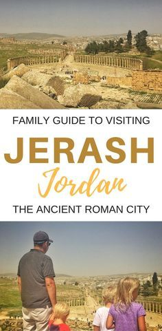 A family guide to visiting the ancient city of Jerash, Jordan   Practical points on when to visit, how to tackle the site and what to pack   Read more on Jordan with Kids at http://ourglobetrotters.com