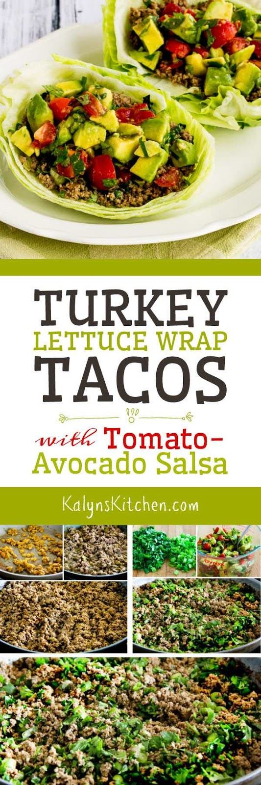 Turkey Lettuce Wrap Tacos with Tomato-Avocado Salsa are a perfect low-carb dinner; this recipe is also Paleo, Whole 30, gluten-free, and South Beach Diet friendly. Turkey Lettuce Wrap Tacos can also be served with chunky salsa from the store if you want an easier version. [found on KalynsKitchen.com]: