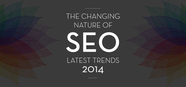 Changing nature of SEO - 2014's latest trends