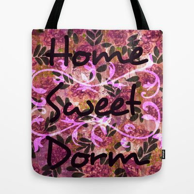 """""""Home Sweet Dorm"""" by Canadian Artist Julia Di Sano, Ebi Emporium on Society 6, Colorful Girly Feminine Floral Shabby Chic Pretty in Pink Dorm Room Style Fashion Shoulder Canvas Tote Bag Bedding Decor, Cool Modern Typography Quote Flowers Pattern Pastel Fine Art Accessories Gift for Her"""