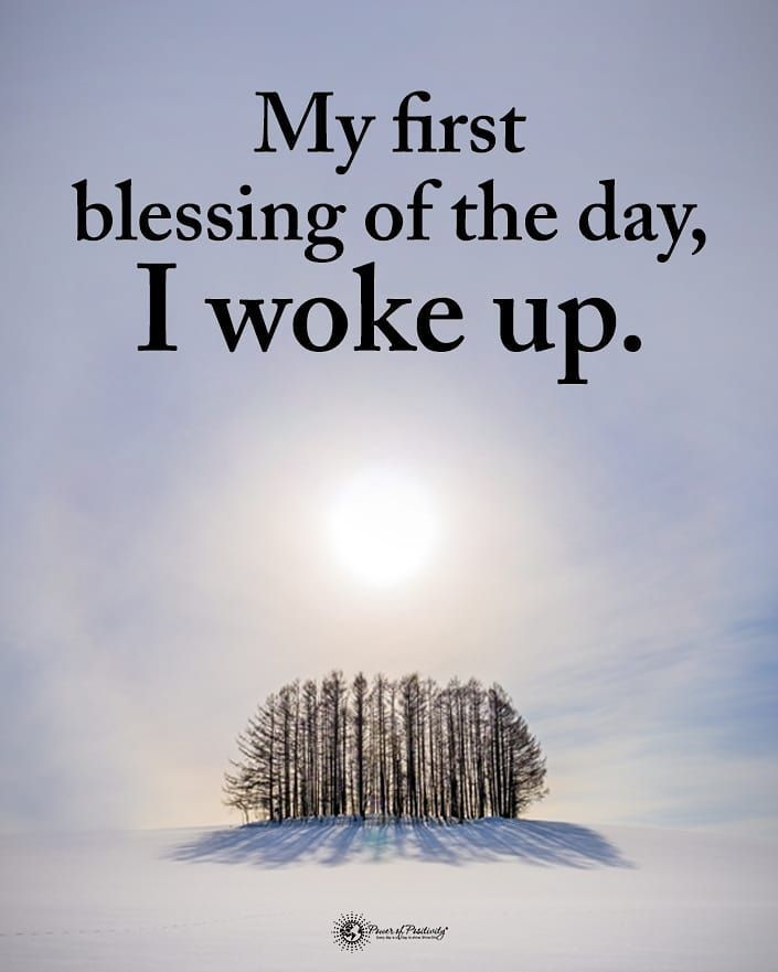 My First Blessing Of The Day I Woke Up Work Motivational Quotes Success Words Encouragement Quotes