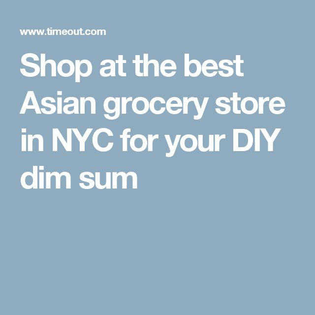 Shop at the best Asian grocery store in NYC for your DIY dim sum
