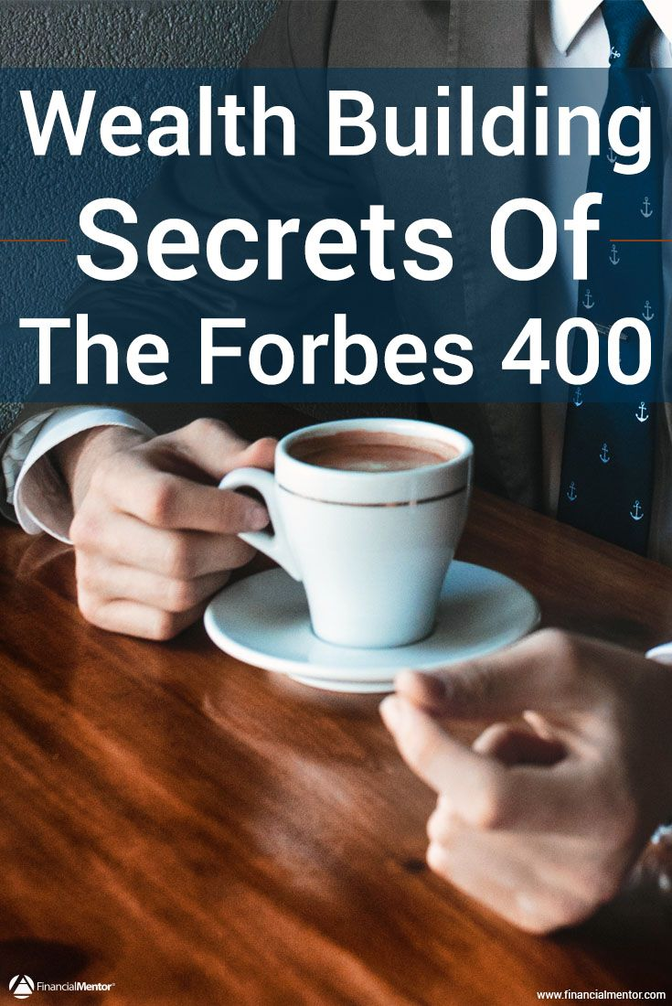 Most people miss these key insights to building wealth. Discover the wealth building secrets found in the Forbes 400 'A Recipe for Riches' article so you can replicate their financial success.