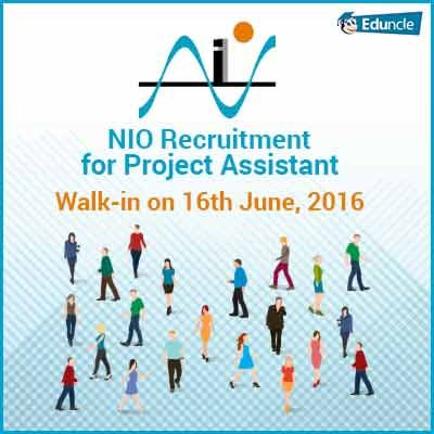 NIO Recruitment for Project Assistant | Walk-in on 16th June, 2016