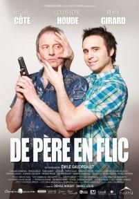 De père en flic très bon film Quebecois