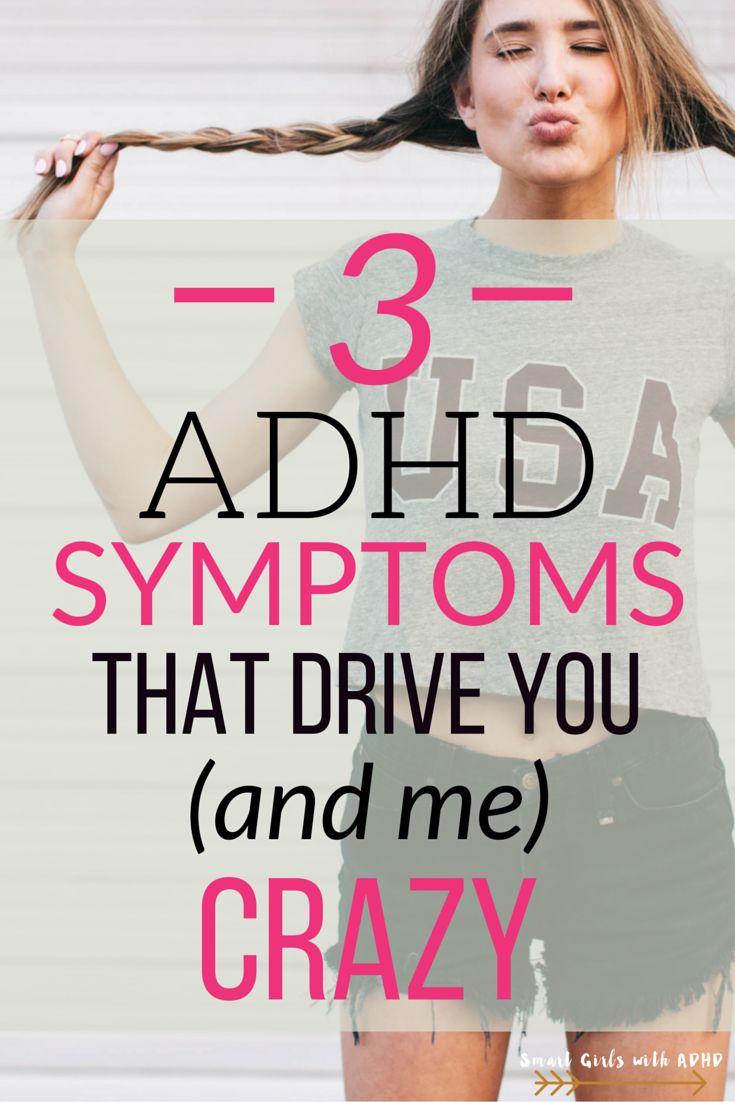 3 ADHD Symptoms that Drive you & me crazy